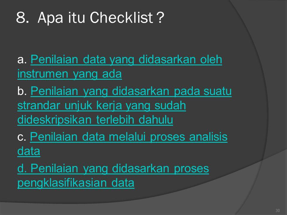 8. Apa itu Checklist