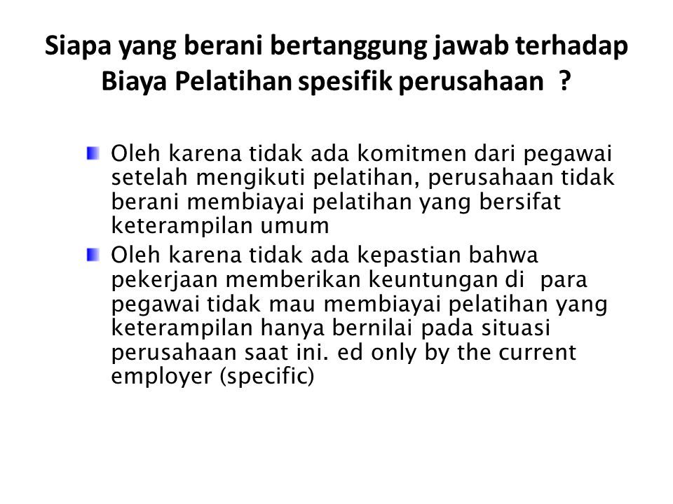 Siapa yang berani bertanggung jawab terhadap Biaya Pelatihan spesifik perusahaan