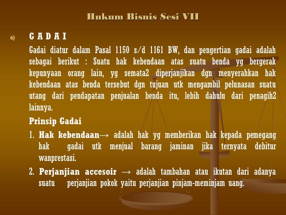Hukum Bisnis Sesi VII G A D A I.