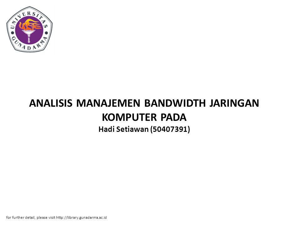 ANALISIS MANAJEMEN BANDWIDTH JARINGAN KOMPUTER PADA Hadi Setiawan (50407391)