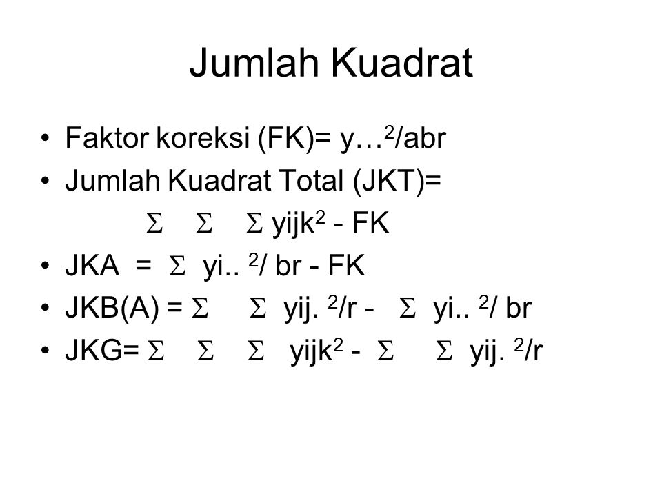 Jumlah Kuadrat Faktor koreksi (FK)= y…2/abr