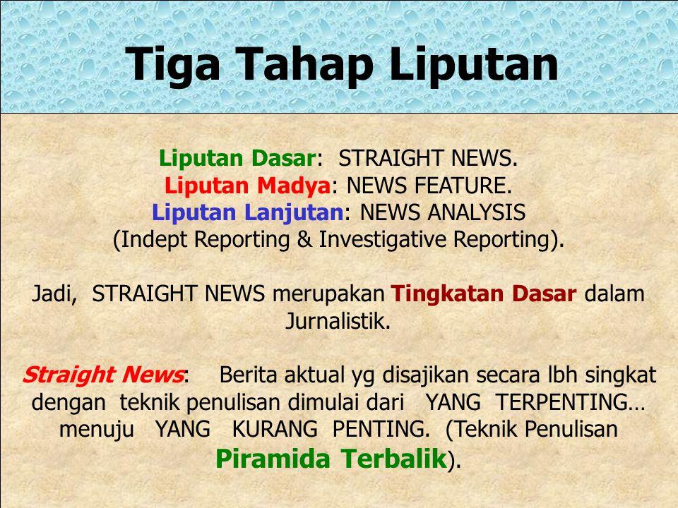 Tiga Tahap Liputan Liputan Dasar: STRAIGHT NEWS.