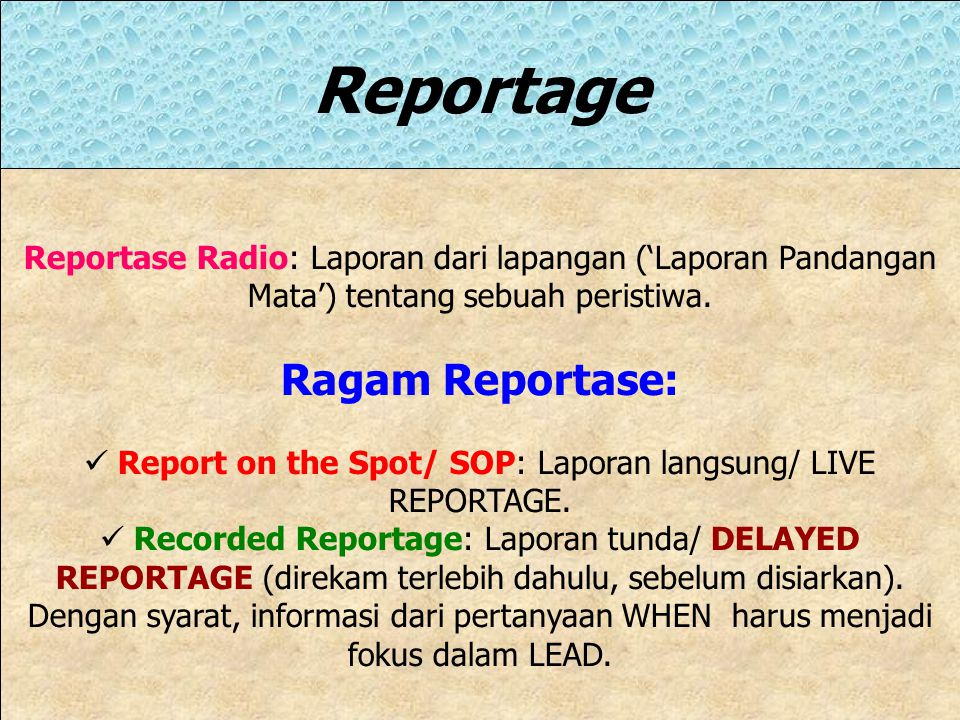 Report on the Spot/ SOP: Laporan langsung/ LIVE REPORTAGE.