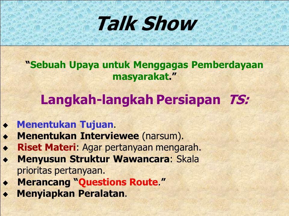 Talk Show Langkah-langkah Persiapan TS: