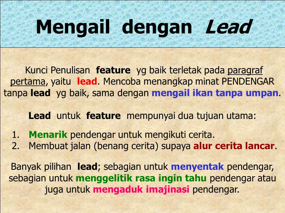 Lead untuk feature mempunyai dua tujuan utama: