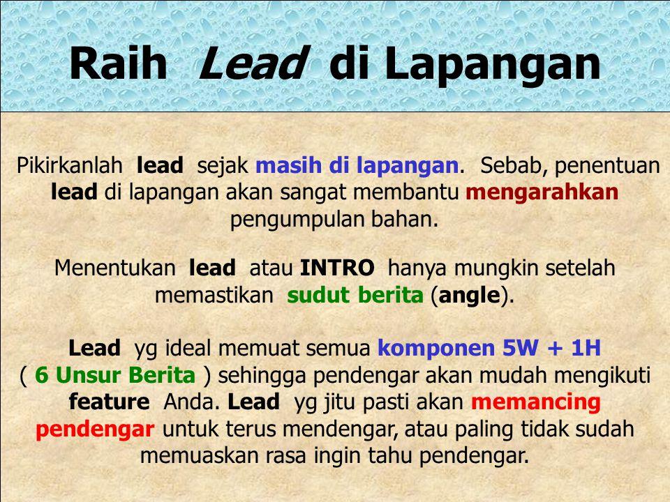 Lead yg ideal memuat semua komponen 5W + 1H