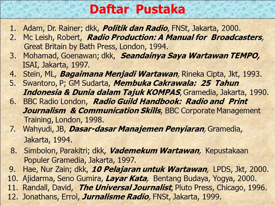 Daftar Pustaka 1. Adam, Dr. Rainer; dkk, Politik dan Radio, FNSt, Jakarta, 2000.