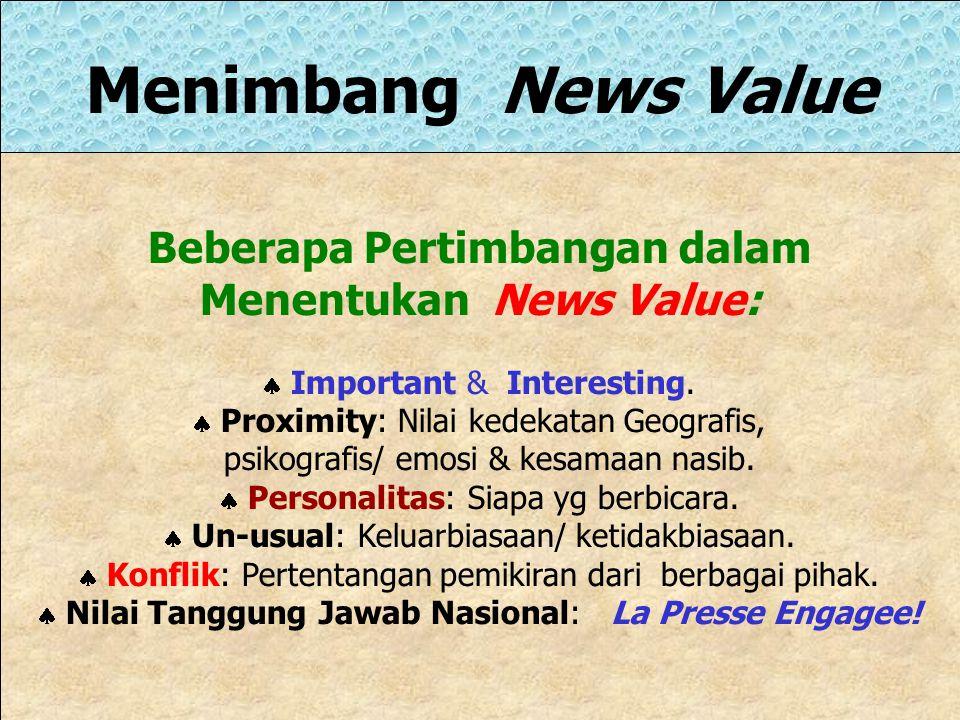 Beberapa Pertimbangan dalam Menentukan News Value: