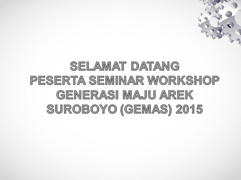 PESERTA SEMINAR WORKSHOP GENERASI MAJU AREK SUROBOYO (GEMAS) 2015