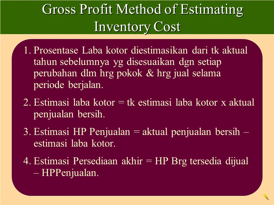 Gross Profit Method of Estimating Inventory Cost