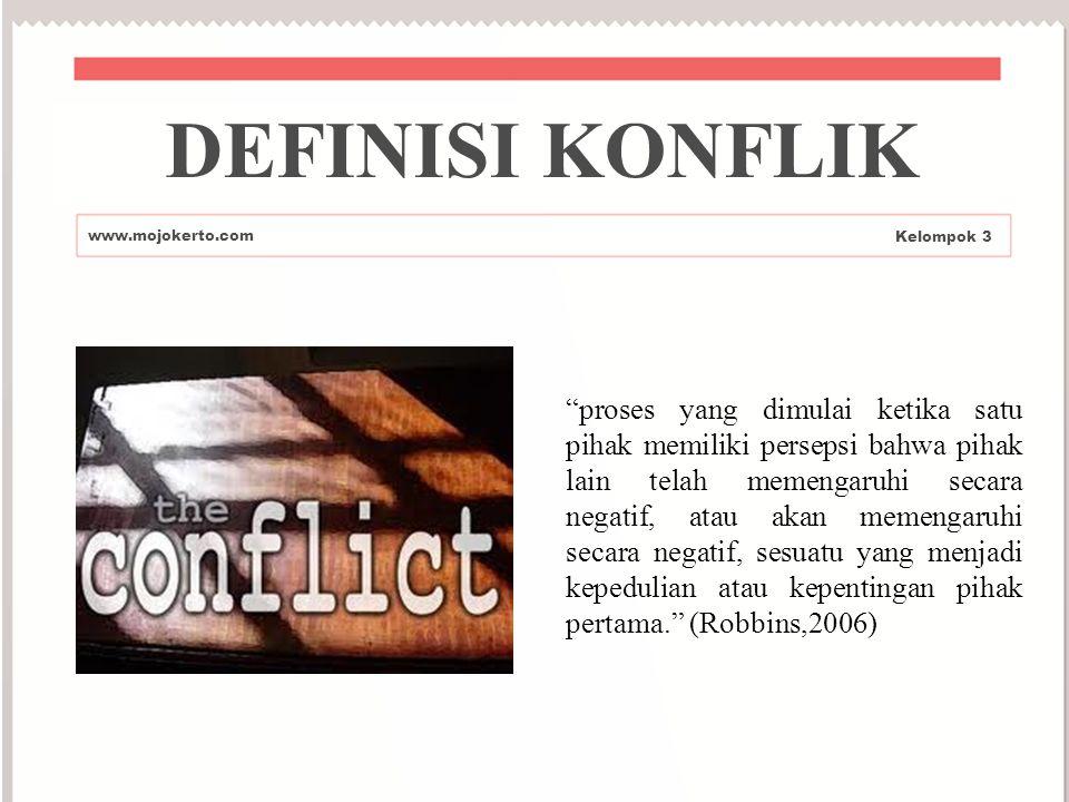 DEFINISI KONFLIK www.mojokerto.com. Kelompok 3.