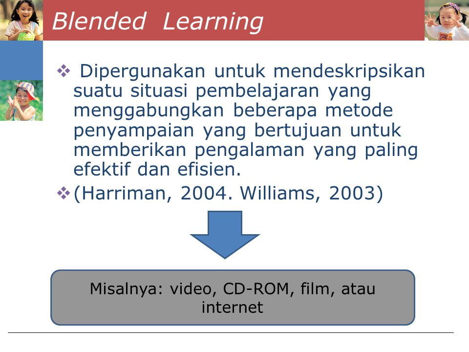 Misalnya: video, CD-ROM, film, atau internet