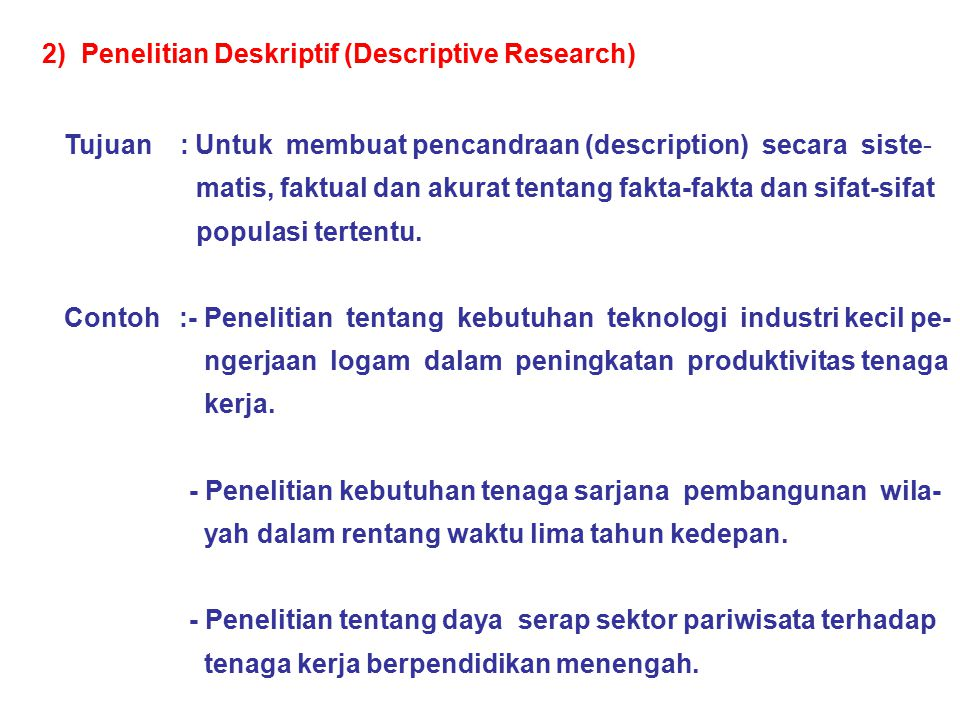 2) Penelitian Deskriptif (Descriptive Research)