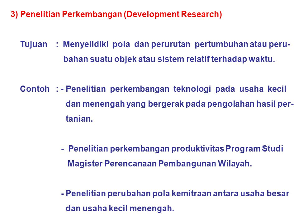 3) Penelitian Perkembangan (Development Research)
