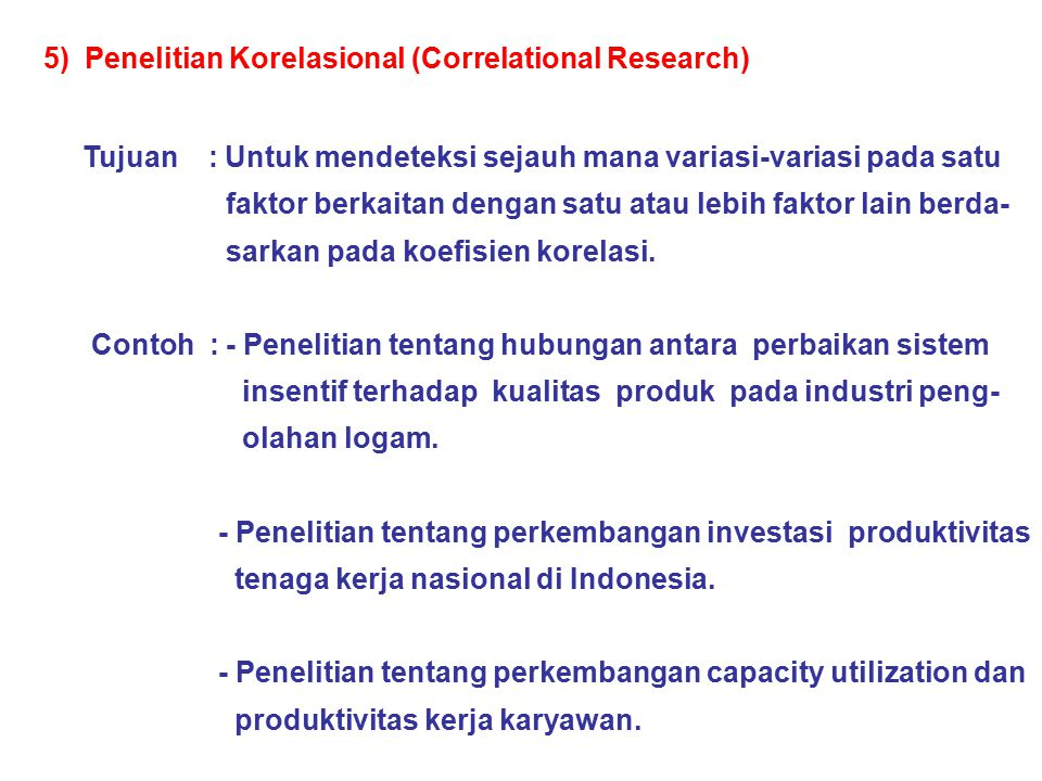 5) Penelitian Korelasional (Correlational Research)