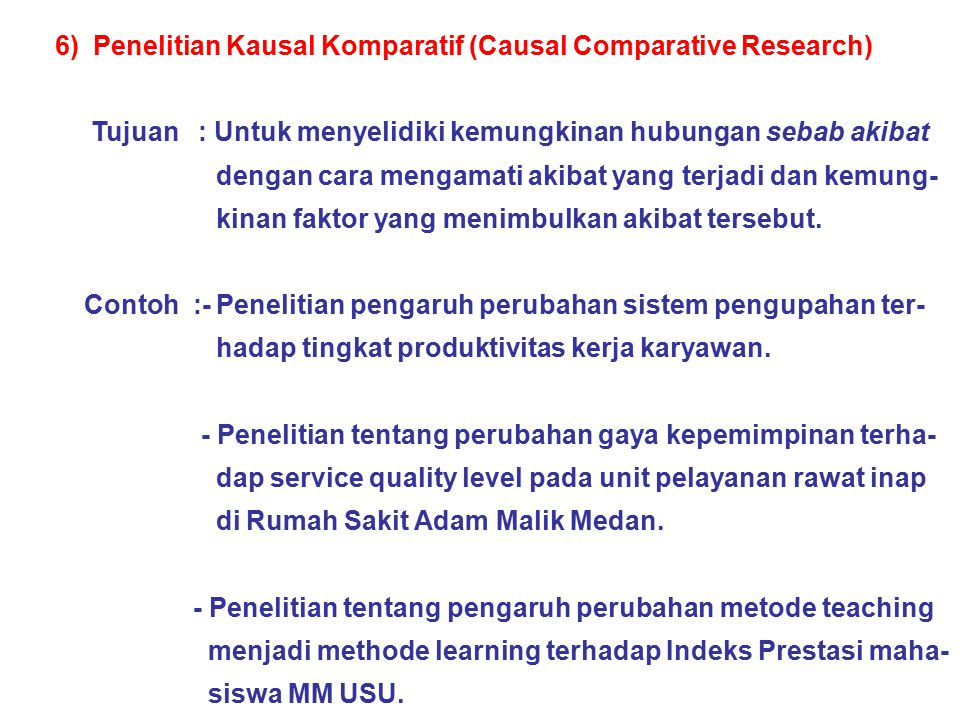 6) Penelitian Kausal Komparatif (Causal Comparative Research)