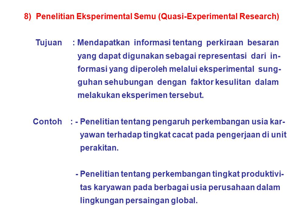 8) Penelitian Eksperimental Semu (Quasi-Experimental Research)