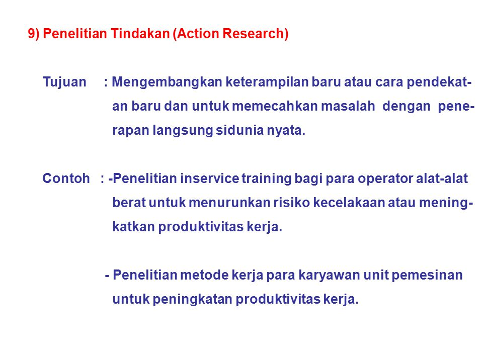 9) Penelitian Tindakan (Action Research)
