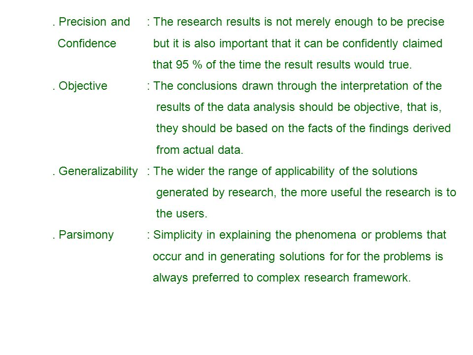 . Precision and : The research results is not merely enough to be precise