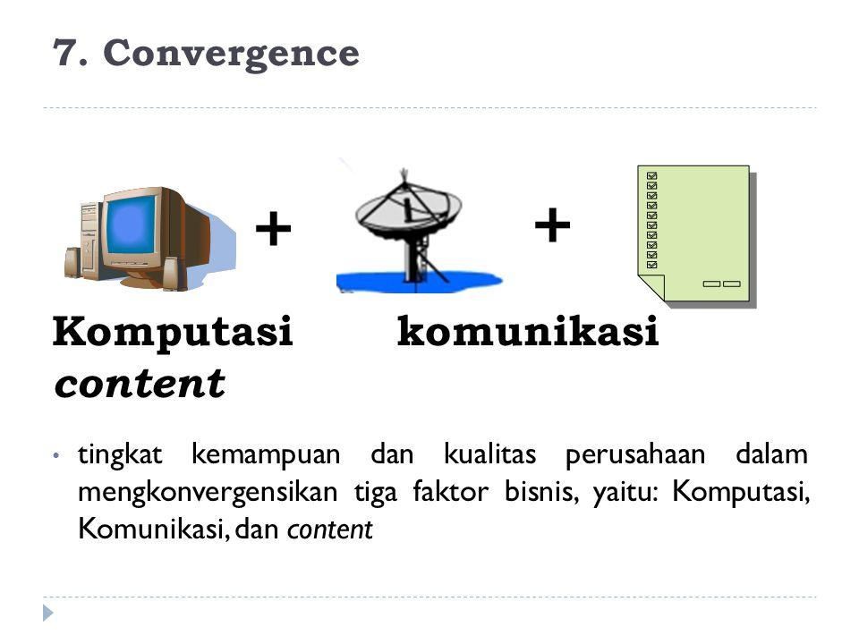 + + Komputasi komunikasi content 7. Convergence