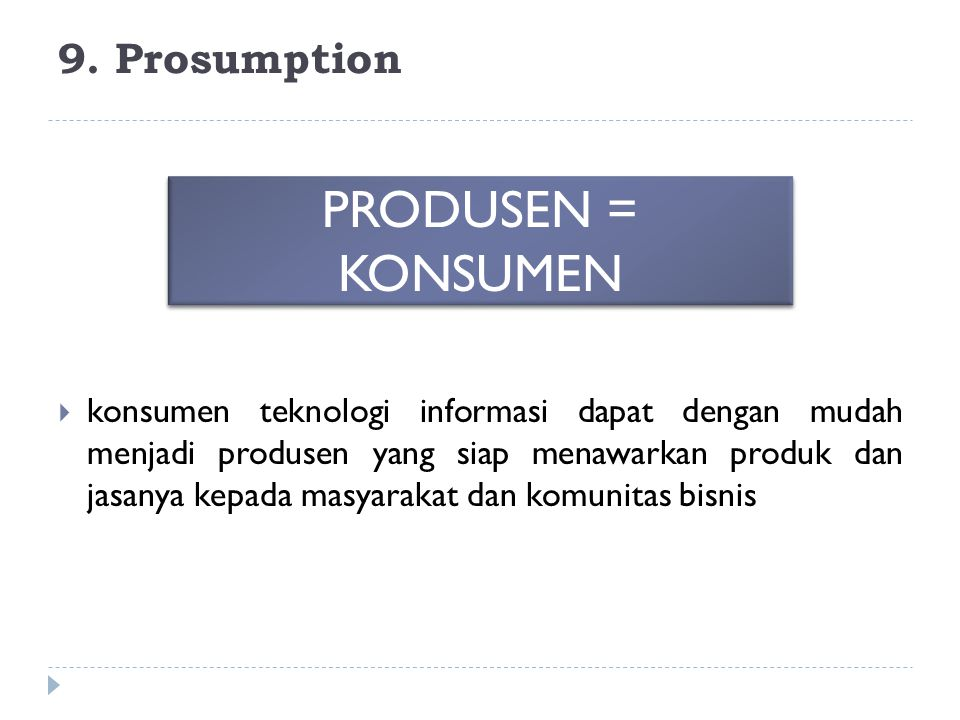 PRODUSEN = KONSUMEN 9. Prosumption