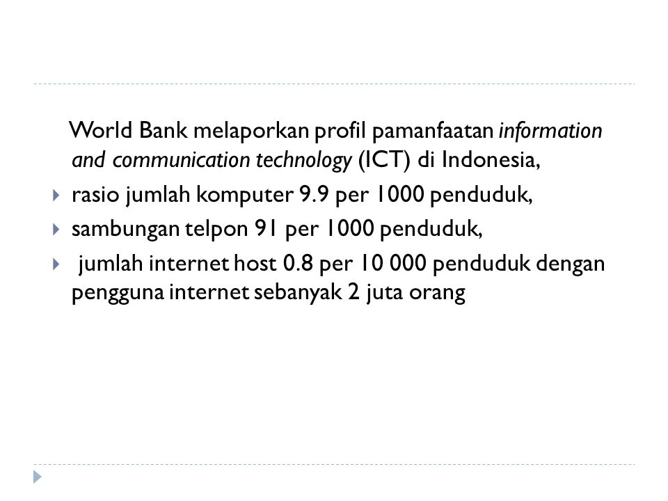 World Bank melaporkan profil pamanfaatan information and communication technology (ICT) di Indonesia,