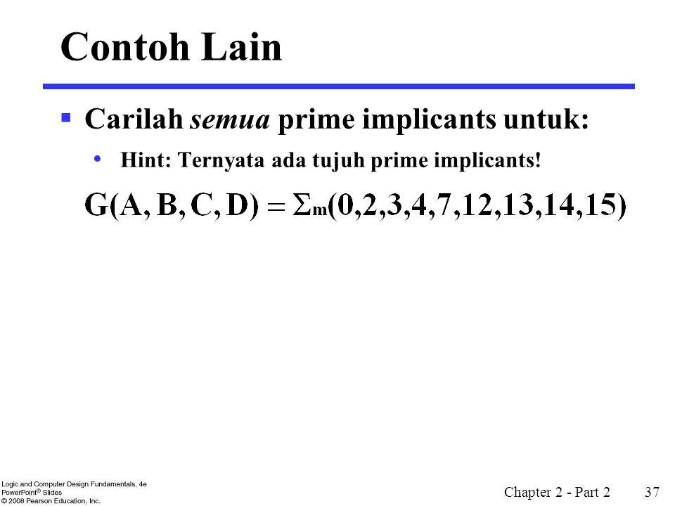 Contoh Lain Carilah semua prime implicants untuk:
