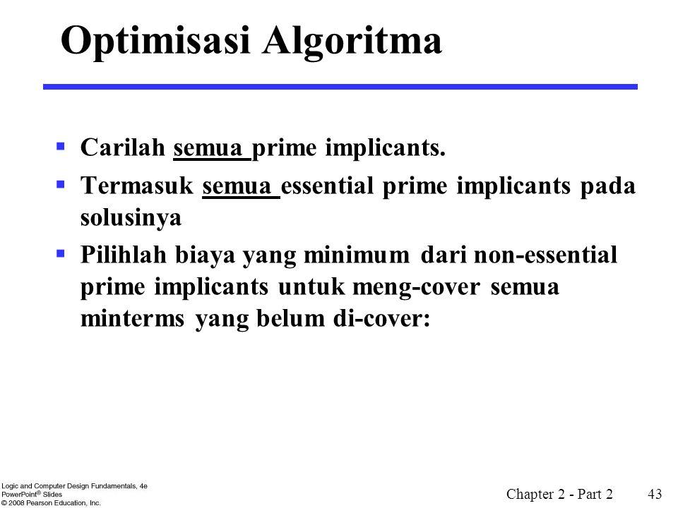 Optimisasi Algoritma Carilah semua prime implicants.