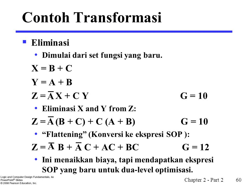Contoh Transformasi Eliminasi X = B + C Y = A + B Z = X + C Y G = 10