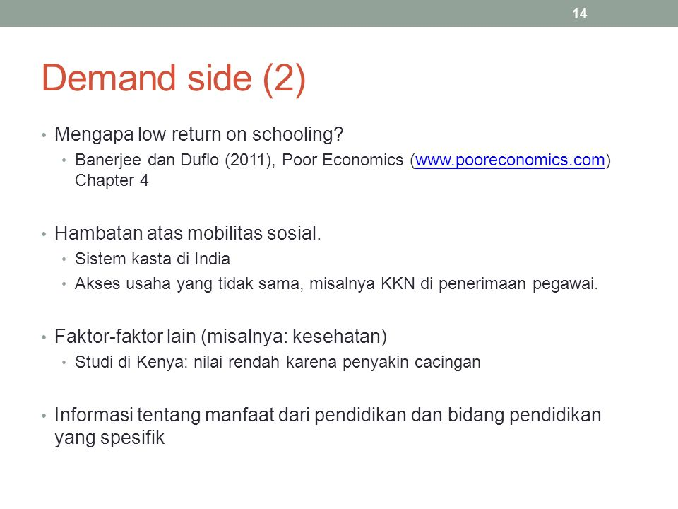 Demand side (2) Mengapa low return on schooling