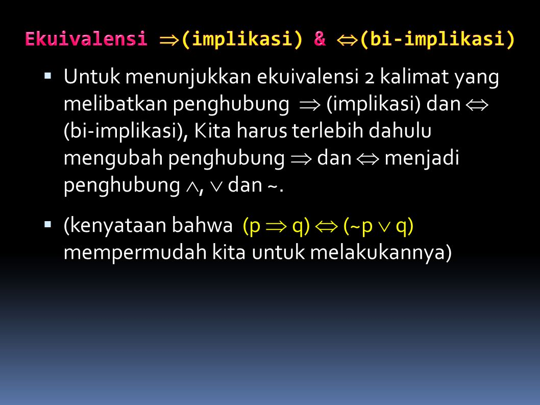 Ekuivalensi (implikasi) & (bi-implikasi)
