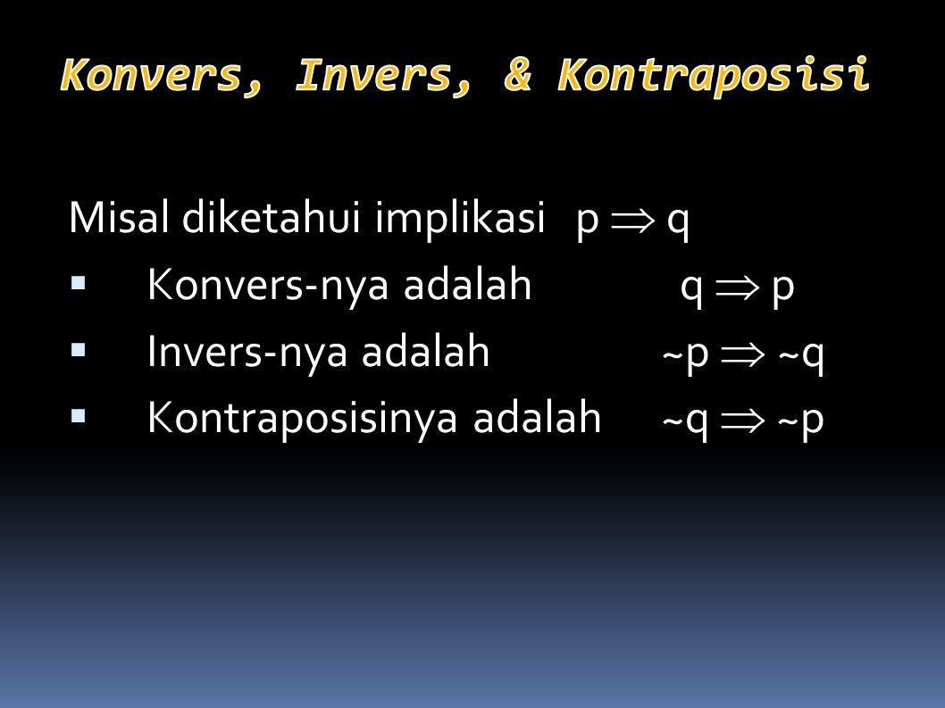 Konvers, Invers, & Kontraposisi