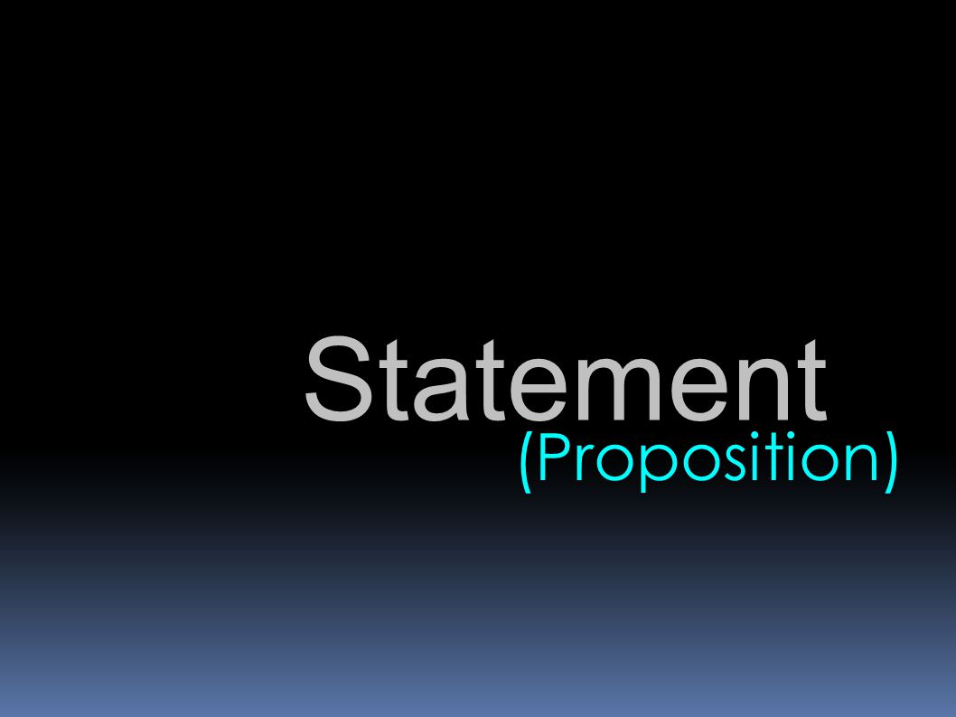 Statement (Proposition)