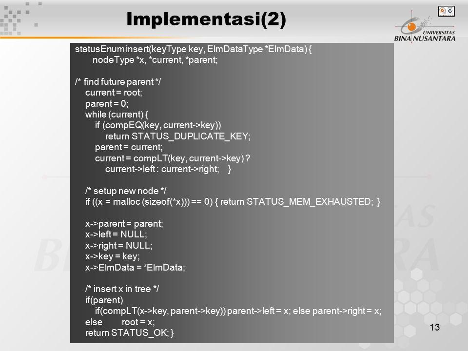 Implementasi(2) statusEnum insert(keyType key, ElmDataType *ElmData) {