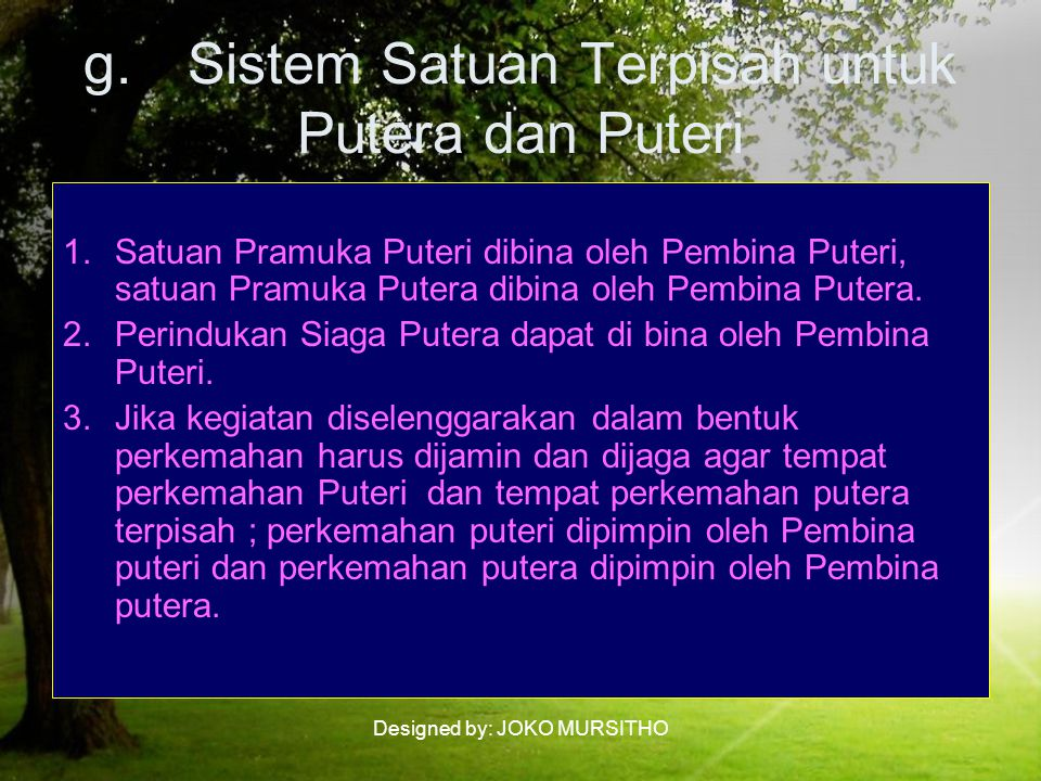 g. Sistem Satuan Terpisah untuk Putera dan Puteri