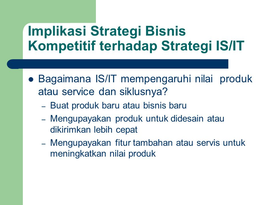 Implikasi Strategi Bisnis Kompetitif terhadap Strategi IS/IT