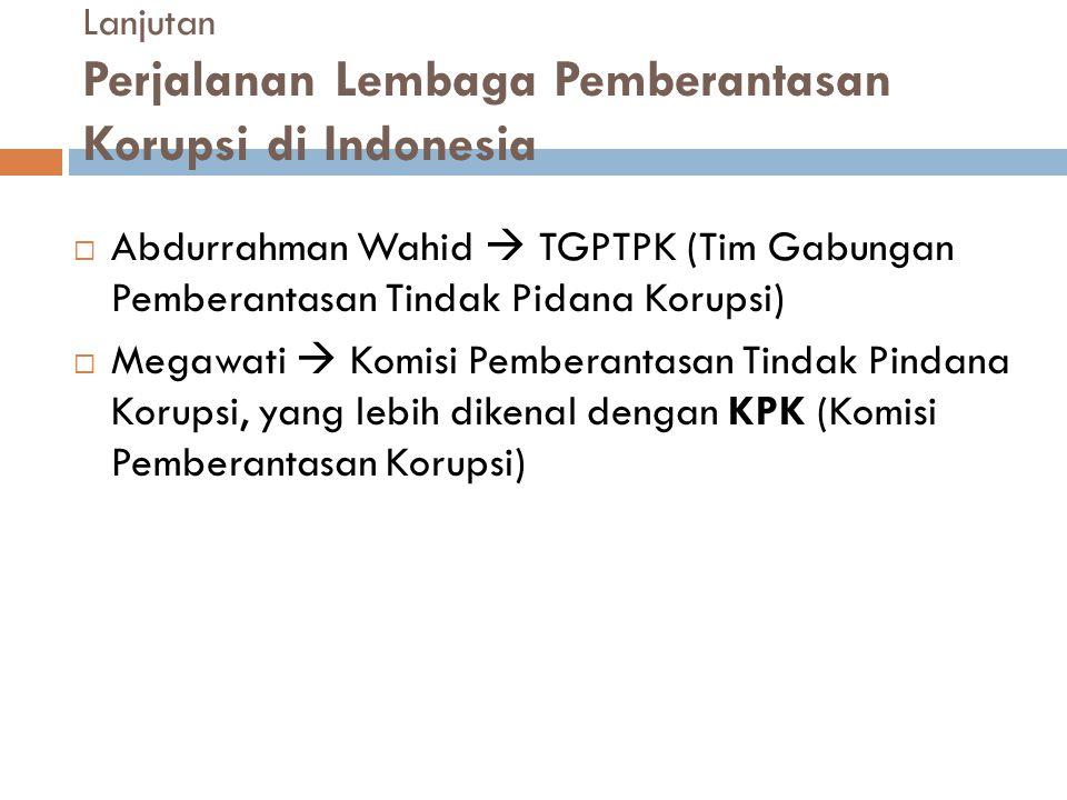 Lanjutan Perjalanan Lembaga Pemberantasan Korupsi di Indonesia