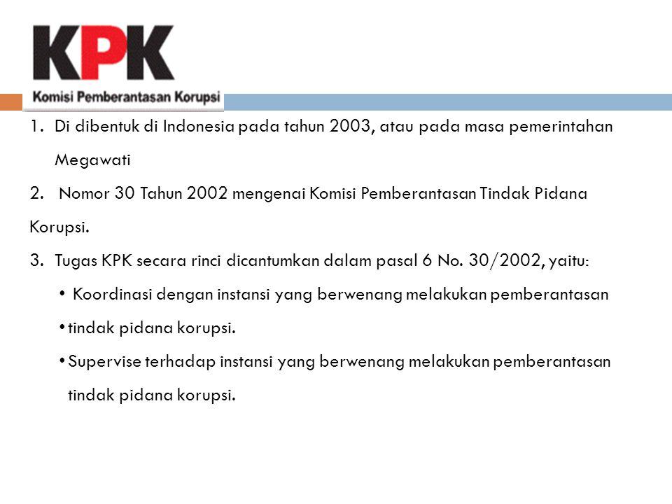 Di dibentuk di Indonesia pada tahun 2003, atau pada masa pemerintahan Megawati