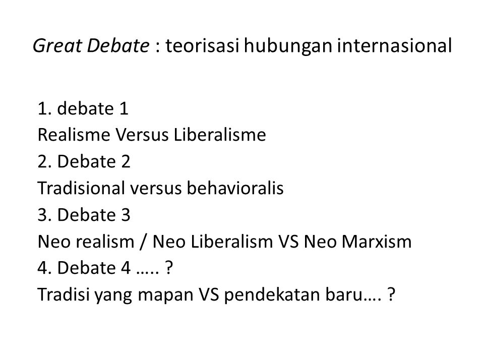 Great Debate : teorisasi hubungan internasional