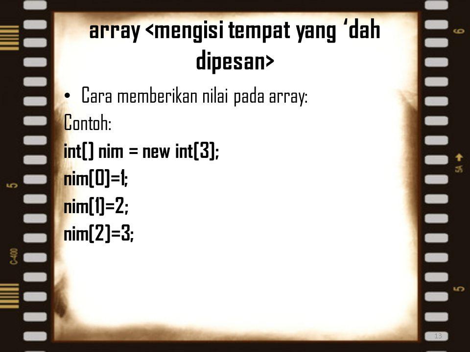 array <mengisi tempat yang 'dah dipesan>