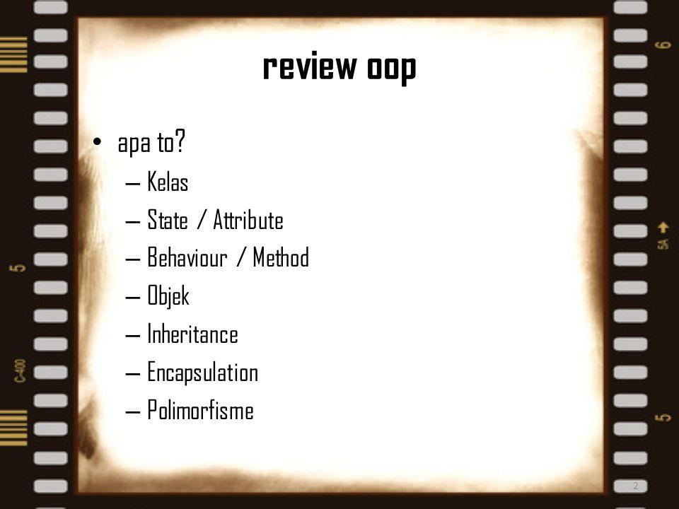 review oop apa to Kelas State / Attribute Behaviour / Method Objek