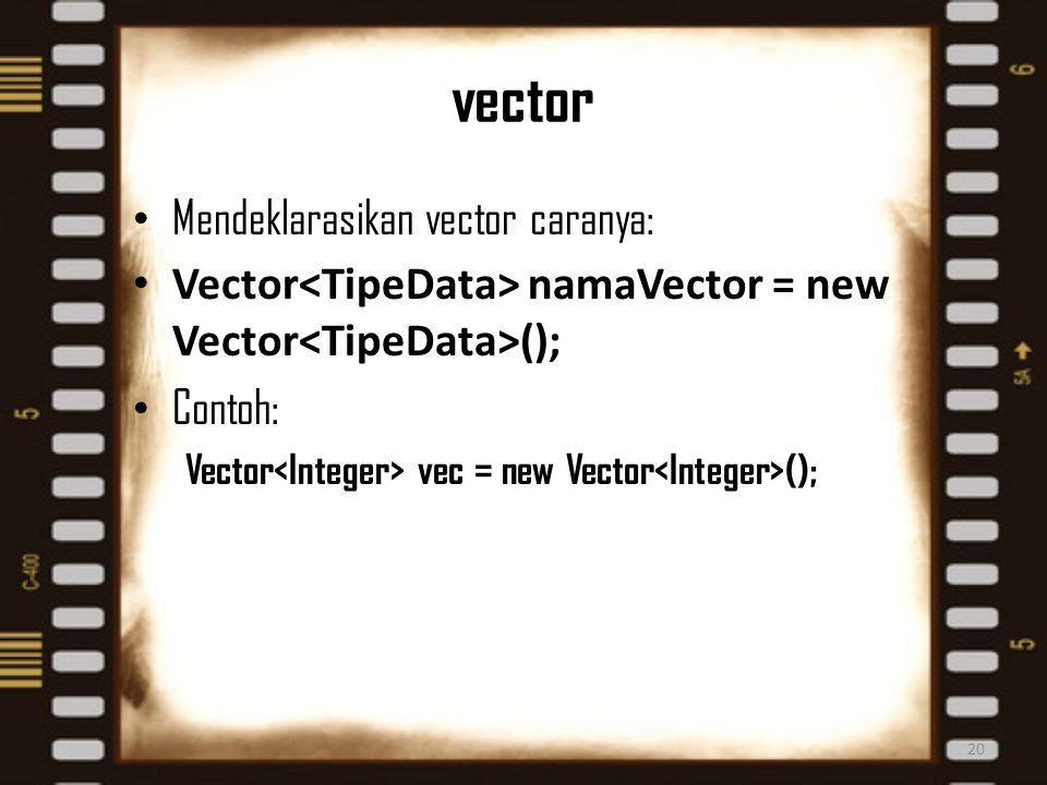 vector Mendeklarasikan vector caranya:
