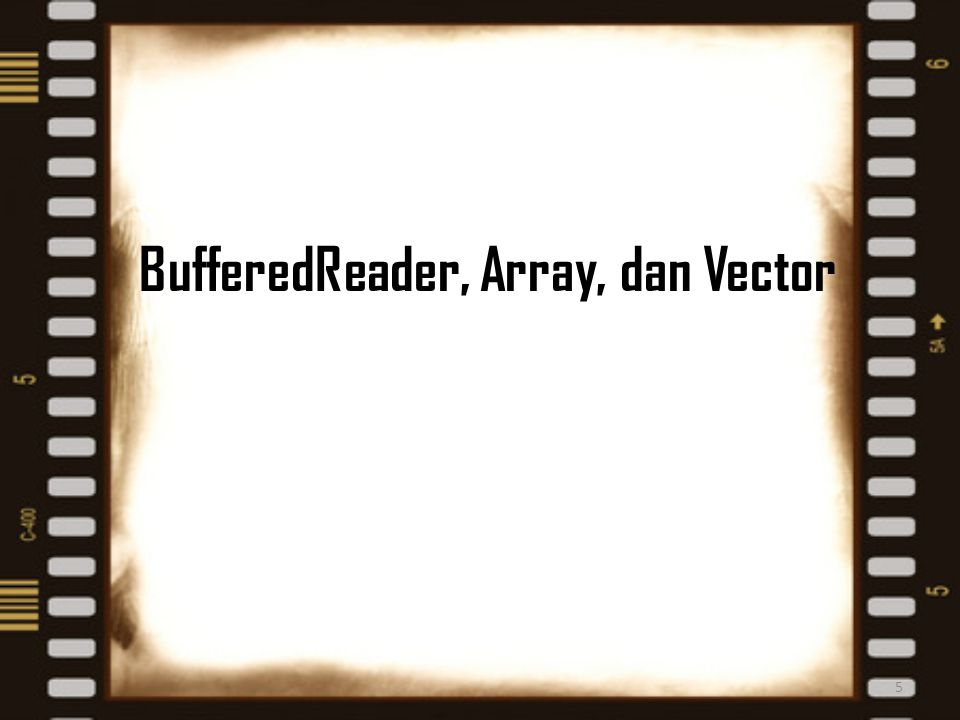 BufferedReader, Array, dan Vector