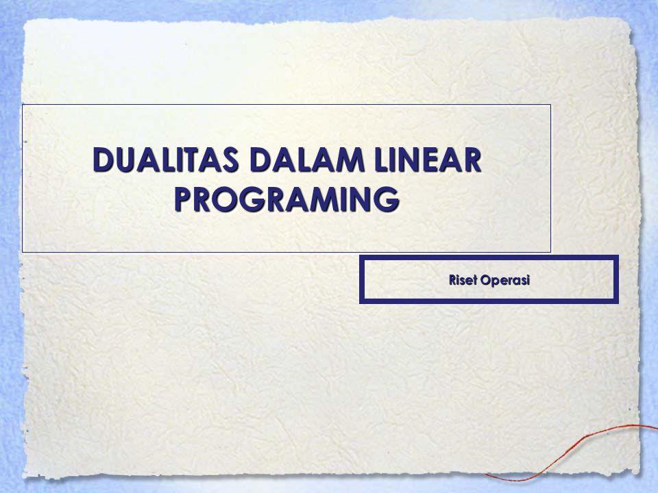 DUALITAS DALAM LINEAR PROGRAMING