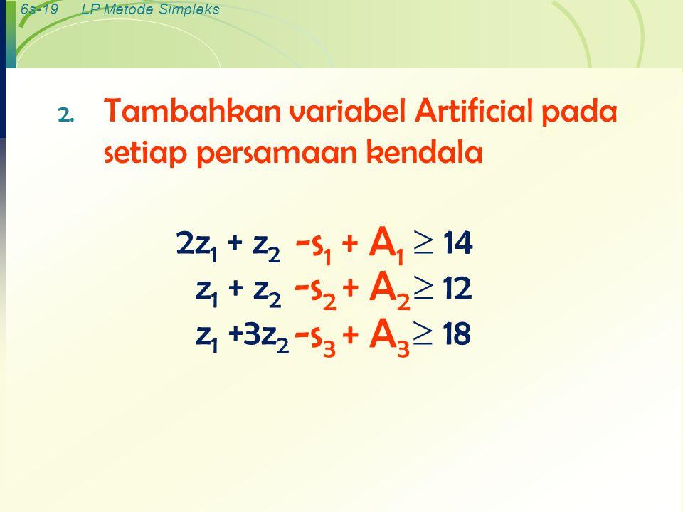 -s1 + A1 -s2 + A2 -s3 + A3 2z1 + z2  14 z1 + z2  12 z1 +3z2  18