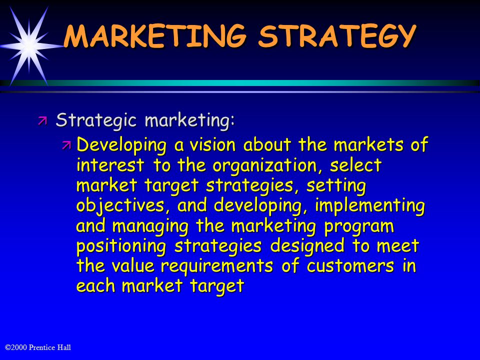 MARKETING STRATEGY Strategic marketing: