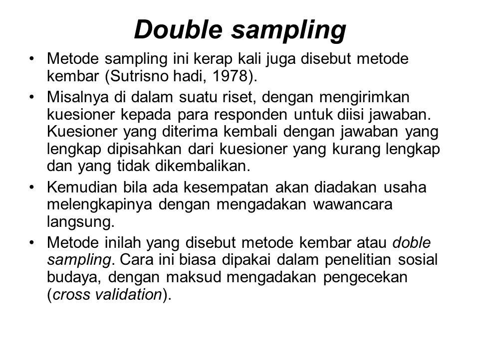 Double sampling Metode sampling ini kerap kali juga disebut metode kembar (Sutrisno hadi, 1978).