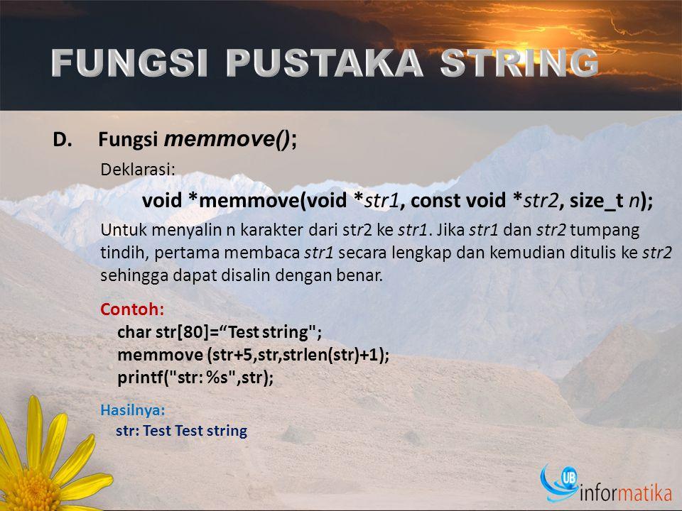 FUNGSI PUSTAKA STRING Fungsi memmove(); Deklarasi: