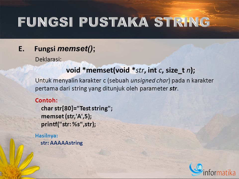 FUNGSI PUSTAKA STRING Fungsi memset(); Deklarasi: