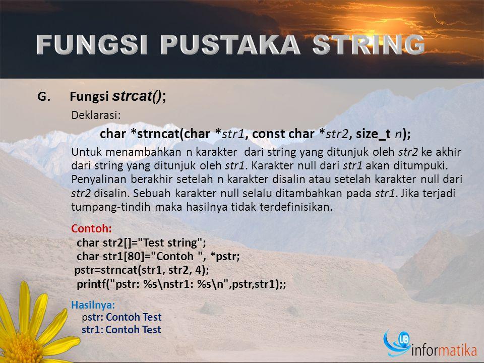 FUNGSI PUSTAKA STRING Fungsi strcat(); Deklarasi:
